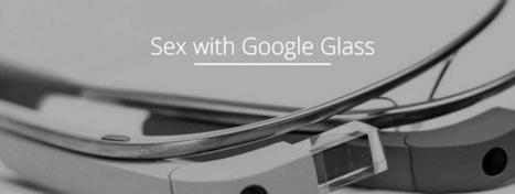 Il sesso con Google Glass | Realtà Aumentata. | Scoop.it