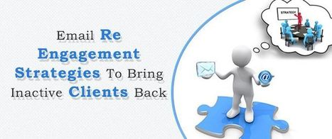 Email Re Engagement Strategies To Bring Inactive Clients Back | best email marketing Tips | Scoop.it