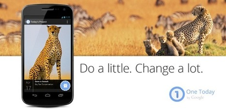 Google Invites Users To 'Do A Little, Change A Lot' With Charity-Minded One Today App | Nature Animals humankind | Scoop.it