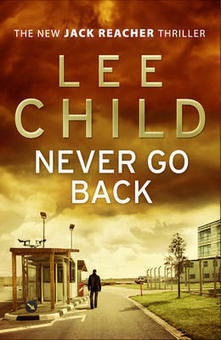 Buy Never Go Back by Lee Child: Never Go Back Book Price, Reviews, & Ratings in India - Infibeam.com | Best Selling Books | Scoop.it