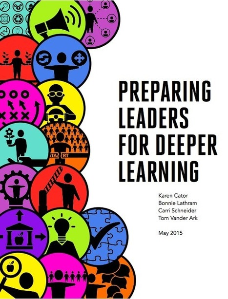 Preparing Leaders for Deeper Learning | Innovation Disruption in Education | Scoop.it