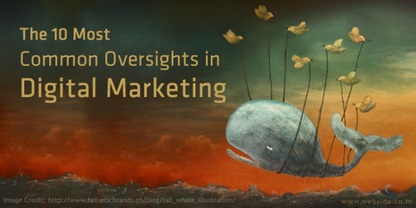 10 Most Common Oversights in Digital Marketing | Social Media Today | Business Wales - Socially Speaking | Scoop.it
