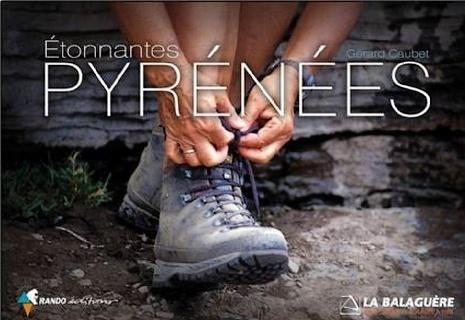 Etonnantes Pyrénées : le livre et les conférences - I-Trekkings | Pyrénéisme | Scoop.it