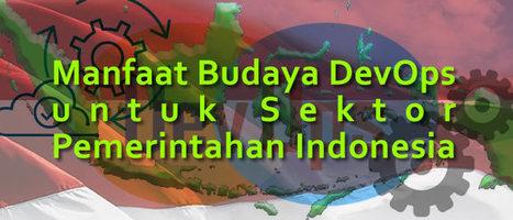 Manfaat Budaya DevOps untuk Sektor Pemerintahan Indonesia | Informasi Menarik di Indonesia | Scoop.it