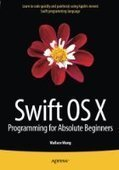 Swift OS X Programming for Absolute Beginners - PDF Free Download - Fox eBook | IT Books Free Share | Scoop.it