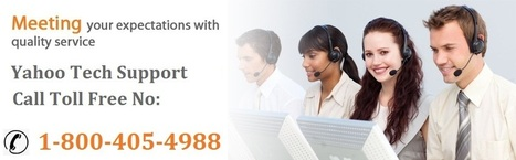 Best suitable option for Yahoo technical assistance for users | Yahoo Tech Support – 1-800-405-7988 ! Number | Scoop.it