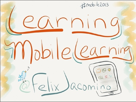 Learning Mobile Learning - Felix Jacomino - Mobile Learning Experience 2013, Tucson, AZ | Science,Technology preschool to 2nd grade | Scoop.it