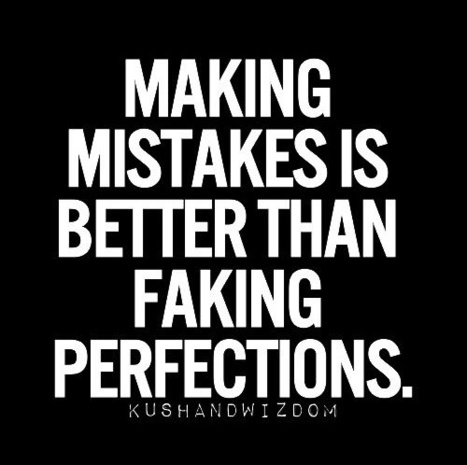 Making Mistakes Is Better Than Faking Perfection | Nutrition our body & health | Scoop.it