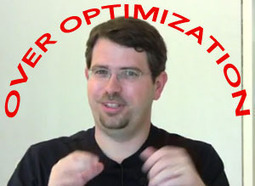 "Too Much SEO? Google's Working On An ""Over-Optimization"" Penalty For That 