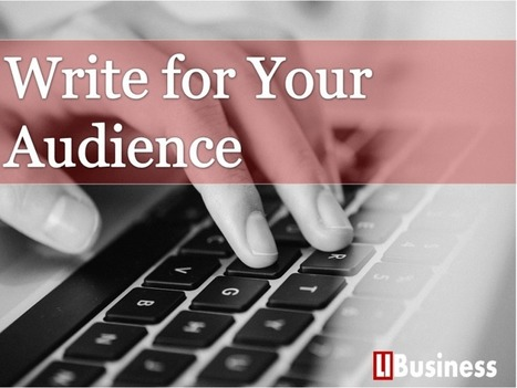 Write for Your Audience - Leadership Initiative @Business | Takis Athanassiou | Leadership Initiative | Scoop.it