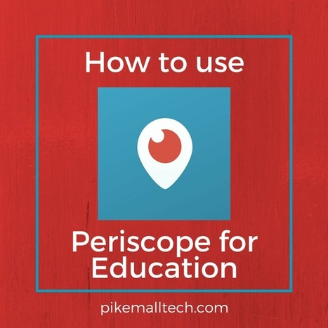 The Beginner's Guide to Using Periscope for Education | Todoele: Herramientas y aplicaciones para ELE | Scoop.it