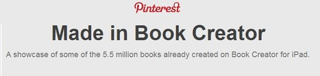 A Showcase of some of the 5.5 million books made in Book Creator - Pinterest | iPad Integration Professional Development | Scoop.it