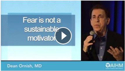Dean Ornish: Fear is not a Sustainable Motivation - AIHM - Timeline | Facebook | Integrative Medicine | Scoop.it