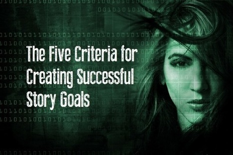 The Five Criteria for Creating Successful Story Goals | The Funnily Enough | Scoop.it