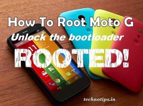 TechnoTips.in  Moto G: how to unlock the Bootloader and root device | technotips.in | Scoop.it