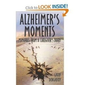 Alzheimer's Moments: Memories from a Caregiver's Diary | Alzheimer's Support | Scoop.it