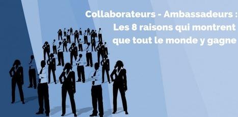 Faire de vos employés des ambassadeurs : 8 raisons qui montrent que tout le monde y gagne | Quatrième lieu | Scoop.it