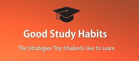 10 Good Habits for Students: How Top Students Learn | ExamTime | E-learning | Scoop.it