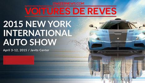 10 voitures de rêves : 2015 New York Auto Show - DwizerNews | Culture, tendances, écologie, high Tech | Scoop.it