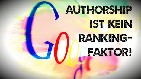 "Trotz ""Good Guy Algorithm"": Google Authorship kein Rankingfaktor | Social Media | Scoop.it"