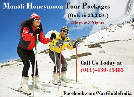 Manali Honeymoon Tour Will Explore the True Beauty of Manali | Tour Holiday Packages India | Scoop.it