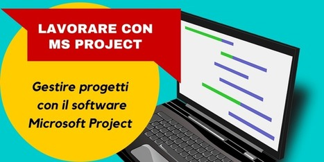 LAVORARE CON MS PROJECT | Vito Titaro | Scoop.it