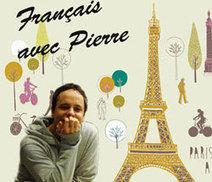 Apprendre le français c'est facile ! - Français avec Pierre | Ressources en FLE | Scoop.it
