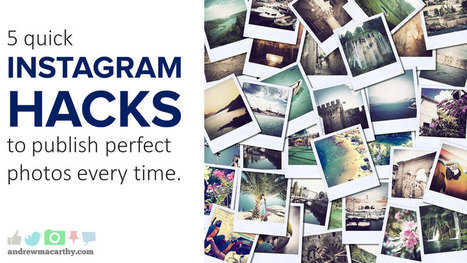 5 Instagram Hacks to Publish Perfect Photos Every Time | Lean content | Scoop.it