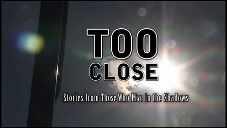 """TOO Close.. Stories from Those Who Live in the Shadows"" 