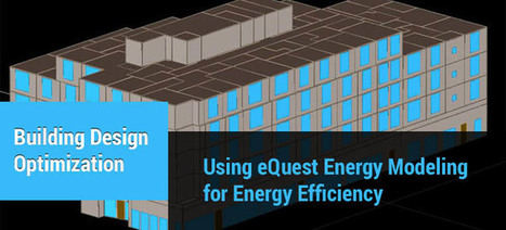 Building Design Optimization Using eQuest Energy Modeling for Energy Efficiency | Energy Modeling Analysis | Scoop.it