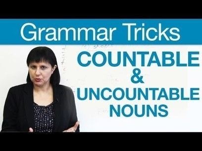 English Grammar Tricks – Countable & Uncountable Nouns · engVid | Articles re. education | Scoop.it