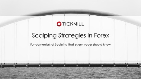 Scalping Strategies in Forex Recorded Webinar By Tickmill   Forex Robots   Scoop.it