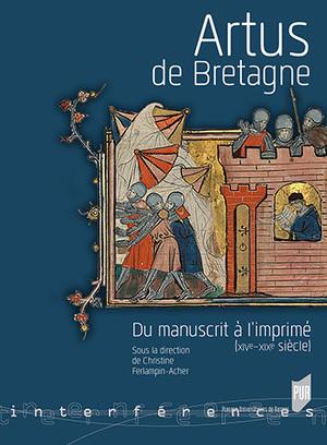 C. Ferlampin-Acher (dir.), Artus de Bretagne - Du manuscrit à l'imprimé (XIVe-XIXe siècle)   médiévalisme   Scoop.it