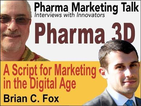 Podcast Interview: Pharma 3D - A Script for Marketing in the Digital Age | Social Media, Mobile, Wearable News & Views | Scoop.it