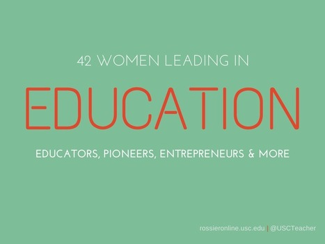 42 Women Leading in Education | USC Rossier Online | Tech Teku Weekly - 4 EdTech | Scoop.it