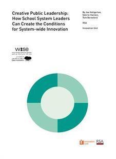 Report: Creative Public Leadership - how school system leaders can create the conditions for system-wide innovation - RSA | Newington Professional Reading | Scoop.it