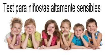 Test para NIÑOS altamente sensibles material para padres y cuidadores   Earlier Children education   Scoop.it