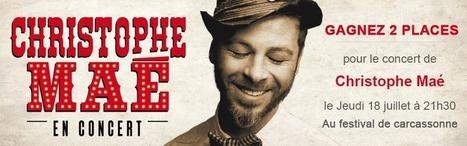 Gagnez 2 places pour le concert de Christophe Maé ! | Places à gagner sur Meetphone tout l'été | Scoop.it