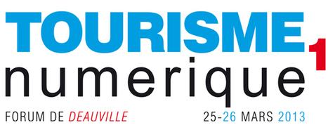 1ère édition du Forum B to B Tourisme Numérique à Deauville - 25 et 26 mars 2013 | Rencontres et salons etourisme | Scoop.it