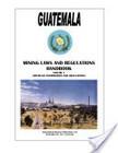 Guatemala Mining Laws and Regulations Handbook | mineria y petroleo | Scoop.it