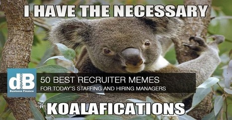 Recruiter Meme – Top 50 Modern Day Recruiter Memes | Small Business Marketing Ideas | Scoop.it