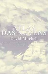 Atlas das Nuvens « Estante de Livros | Paraliteraturas + Pessoa, Borges e Lovecraft | Scoop.it