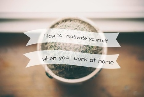 How to motivate yourself when you work at home | Oh My! Handmade | Internet Marketing | Scoop.it