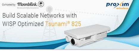 Webinar: Tsunami 825- WISP Optimized  Solution from Proxim | WISP | Scoop.it
