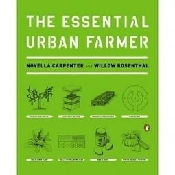 Urban farming essentials: Authors of a new, definitive guide tellall | Économie circulaire locale et résiliente pour nourrir la ville | Scoop.it