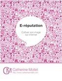 E-réputation - Catherine Mollet | Livre blanc | Identité numérique | EDTECH - DIGITAL WORLDS - MEDIA LITERACY | Scoop.it