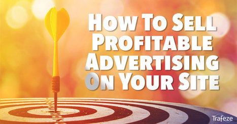 How to Sell Profitable Advertising on Your Site | The Content Marketing Hat | Scoop.it