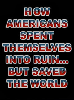 How Americans Spent Themselves into Ruin... But Saved the World | The Economy: Past, Present and Future | Scoop.it