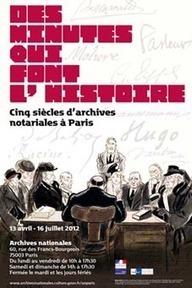 Archives nationales - Exposition du Minutier central des notaire de Paris   Généalogie en Pyrénées-Atlantiques   Scoop.it