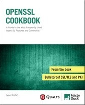Ivan Ristić: OpenSSL Cookbook v1.1 released | Hacking Wisdom | Scoop.it